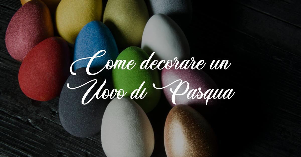 come decorare un uovo di pasqua cove